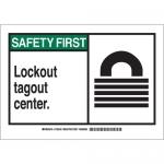 Brady 132241, Safety First Lockout Tagout Center. Sign
