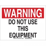 Brady 27432, Warning Do Not Use This Equipment Sign