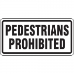 """Accuform FRR263HP, Facility Traffic Sign """"Pedestrians Prohibited"""""""