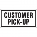 """Accuform FRR264HP, Facility Traffic Sign """"Customer Pick-Up"""""""