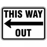 """Accuform FRR277HP, Facility Traffic Sign """"This Way Out"""" Left Arrow"""