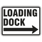 """Accuform FRR278HP, Facility Traffic Sign """"Loading Dock"""" Right Arrow"""