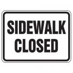 """Accuform FRR336HP, Facility Traffic Sign """"Sidewalk Closed"""""""