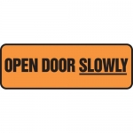 """Accuform MABR506XF10, Safety Sign """"Open Door Slowly"""" Dura-Fiberglass"""