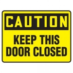 """Accuform MABR606XL10, OSHA Caution Safety Sign """"Keep This Door Closed"""""""