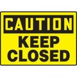 "Accuform MABR615VS, OSHA Caution Safety Sign ""Keep Closed"" Vinyl"