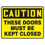 """Accuform MABR618XL, OSHA Caution Safety Sign """"These Doors…"""""""