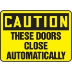 """Accuform MABR621XL10, OSHA Caution Safety Sign """"These Doors Close…"""""""