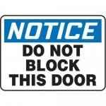 """Accuform MABR827XT10, OSHA Notice Safety Sign """"Do Not Block This Door"""""""