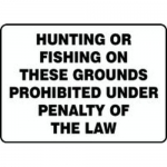"""Accuform MATR509XF10, Safety Sign """"Hunting or Fishing On These…"""""""