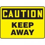 "Accuform MATR600VS10, OSHA Caution Safety Sign ""Keep Away"" Vinyl"