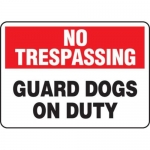 """Accuform MATR904VS10, No Trespassing Safety Sign """"Guard Dogs On Duty"""""""