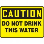 """Accuform MCAW613XF10, Caution Safety Sign """"Do Not Drink This Water"""""""