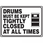 "Accuform MCHL558XT10, Safety Sign ""Drums Must Be Kept Tightly…"""