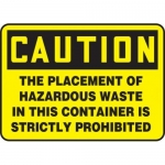 """Accuform MCHL698XP10, OSHA Sign """"The Placement Of Hazardous Waste…"""""""