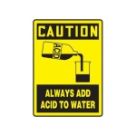 """Accuform MCHL702XF10, Caution Safety Sign """"Always Add Acid To Water"""""""