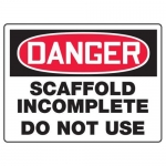 "Accuform MCRT240XF10, OSHA Danger Safety Sign ""Scaffold Incomplete…"""