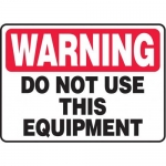 """Accuform MEQM300XV10, 7″ x 10″ Safety Sign """"Do Not Use This Equipment"""""""