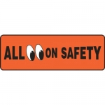 """Accuform MGNF502XF10, 4″ x 12″ Safety Sign """"All On Safety"""""""