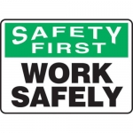 """Accuform MGNF915XV10, 10″ x 14″ OSHA First Safety Sign """"Work Safely"""""""
