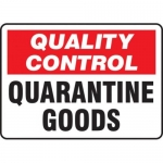"Accuform MQTL710VP10, 7″ x 10″ Safety Sign ""Quarantine Goods"""