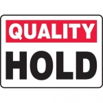 """Accuform MQTL901VS10, 10″ x 14″ Quality Safety Sign """"Hold"""""""