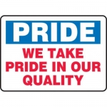 """Accuform MQTL904VS10, 7″ x 10″ Safety Sign """"We Take Pride …"""""""