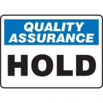 """Accuform MQTL912VS10, 10″ x 14″ Quality Assurance Safety Sign """"Hold"""""""