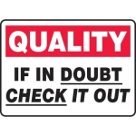 "Accuform MQTL963XT10, 10″ x 14″ Safety Sign ""If In Doubt Check It Out"""