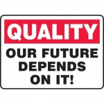 "Accuform MQTL965XT10, 10″ x 14″ Safety Sign ""Our Future Depends …"""